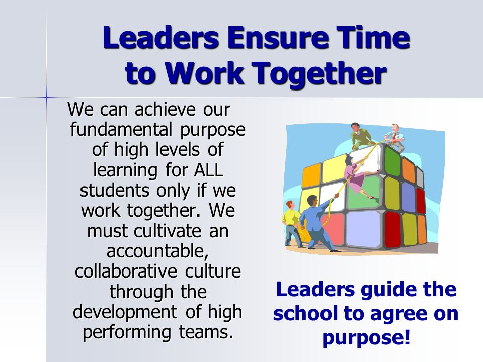 Leaders Ensure Time to Work Together