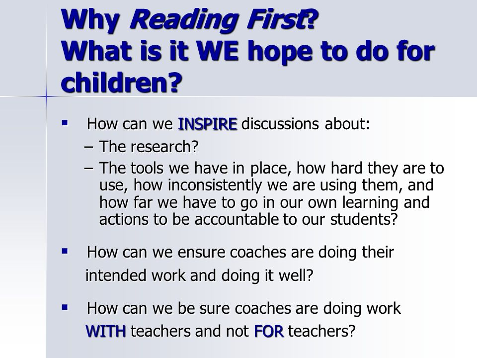 Why Reading First What is it WE hope to do for children