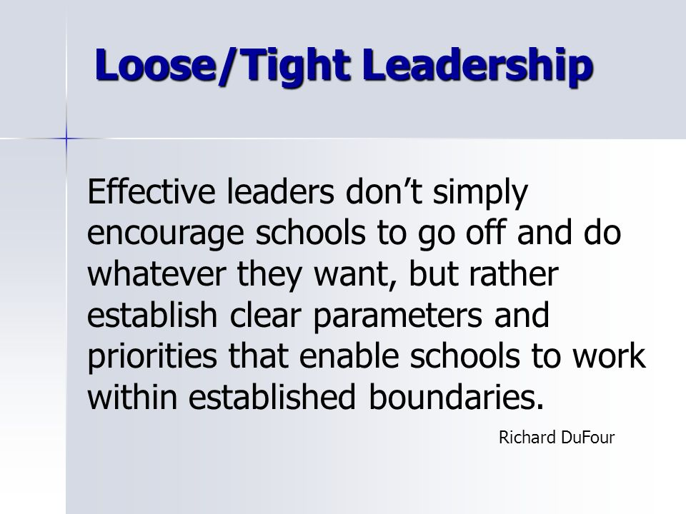Loose/Tight Leadership