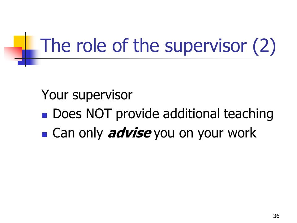 supervisor role Learn about the typical roles of a supervisor in this topic from the free management library.