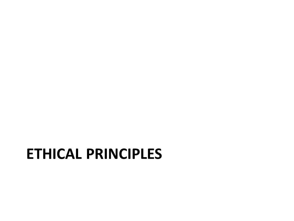 ethical principles By michael josephson, josephson institute if recent history teaches us anything is that ethics and character count, especially in business huge organizations like.
