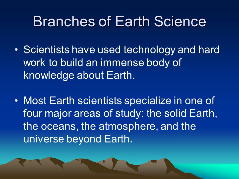 The five major areas of the study of Earth science are ...