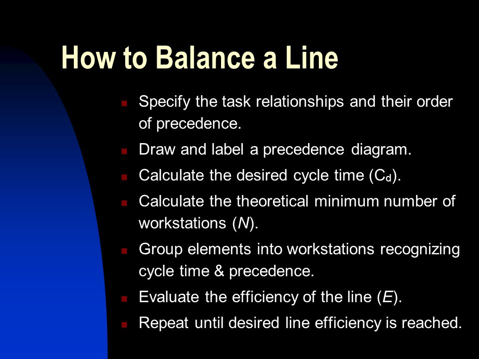 Assembly line balancing ppt download how to balance a line specify the task relationships and their order of precedence draw ccuart Images