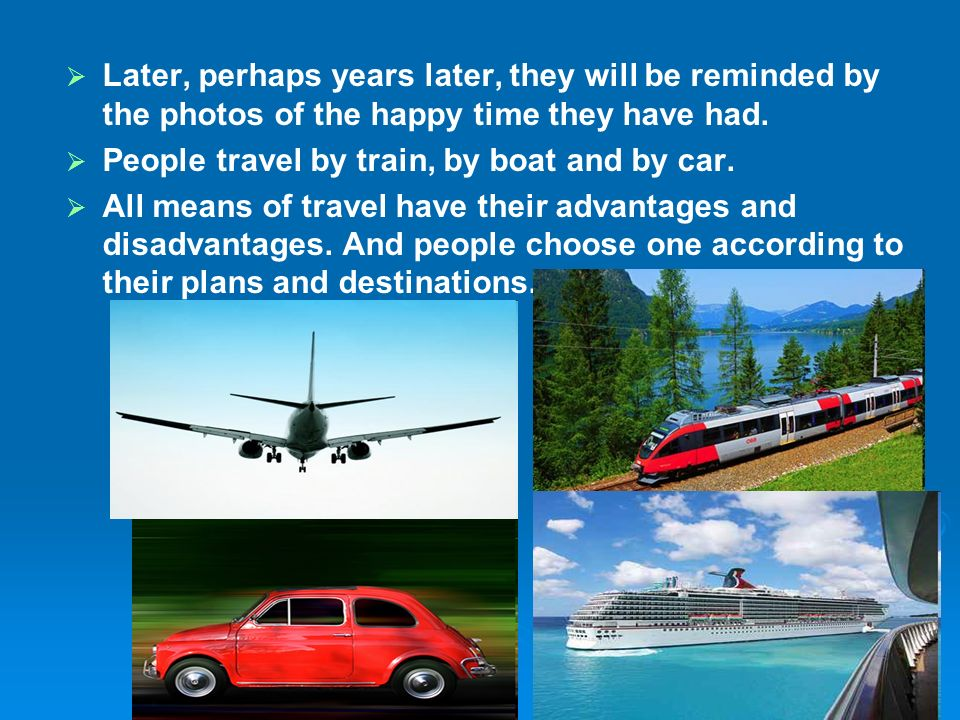 advantages and disadvantages of travelling by boat The advantages and disadvantages of flying in an aeroplane by: todd daon air travel is one of the fastest way of traveling on our planet.