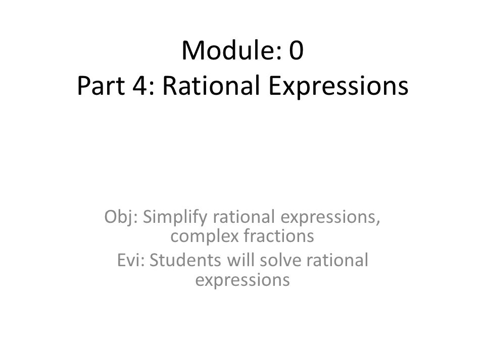 Module 0 Part 4 Rational Expressions ppt download – Complex Rational Expressions Worksheet