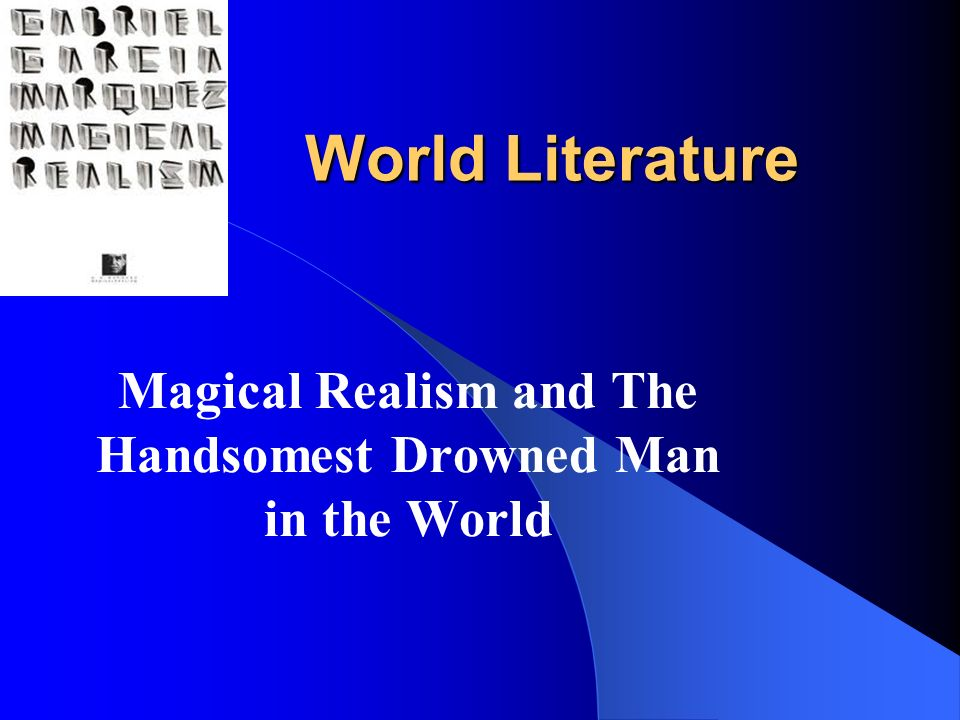 essay on the handsomest drowned man in the world The handsomest drowned man in the world essay can be composed by using kate l turabian's (the 8th edition ) a manual for writers of research papers, theses, and dissertations, with proper guidelines for reference lists and parenthetical documentation.