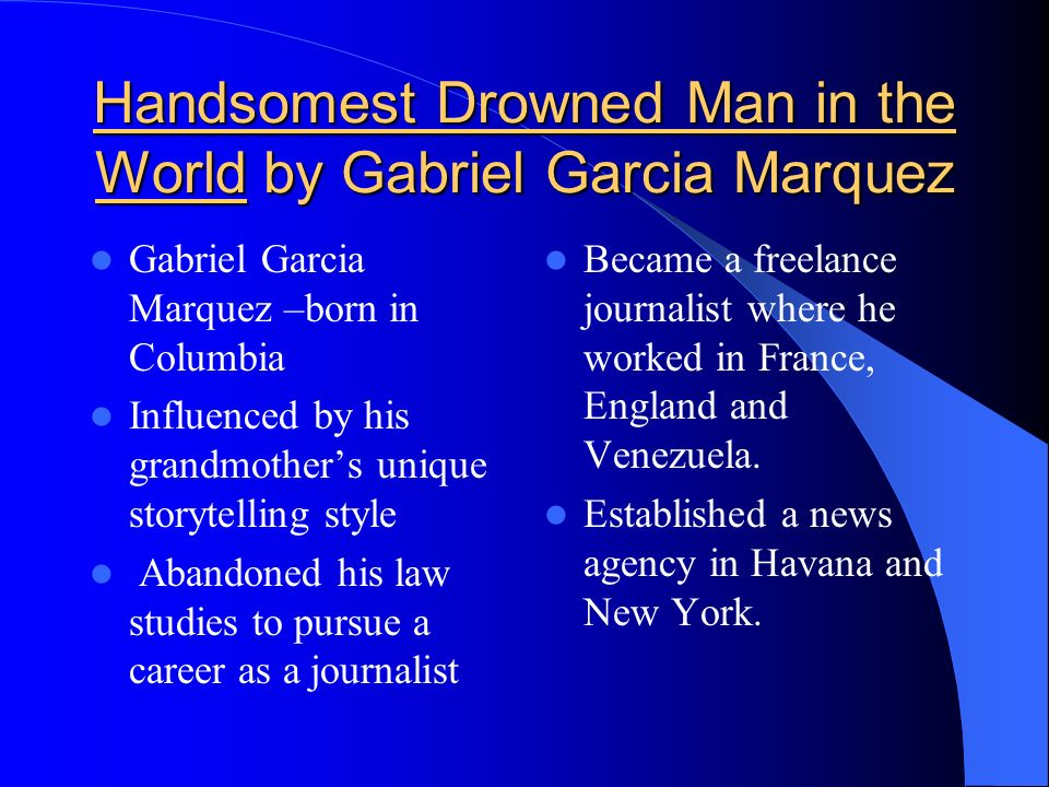 magical realism and the handsomest drowned man in the world ppt  handsomest drowned man in the world by gabriel garcia marquez