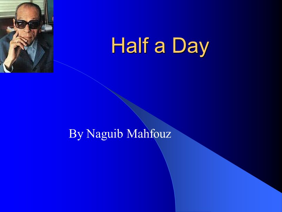 Half a day by naguib mahfouz essay scholarships