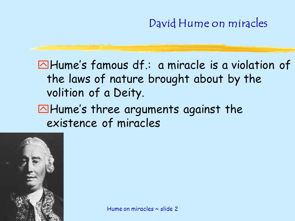 an analysis of david humes treatment of miracles A summary of section x in david hume's an enquiry concerning human understanding hume's attack on miracles comes again from approaching the subject from a.