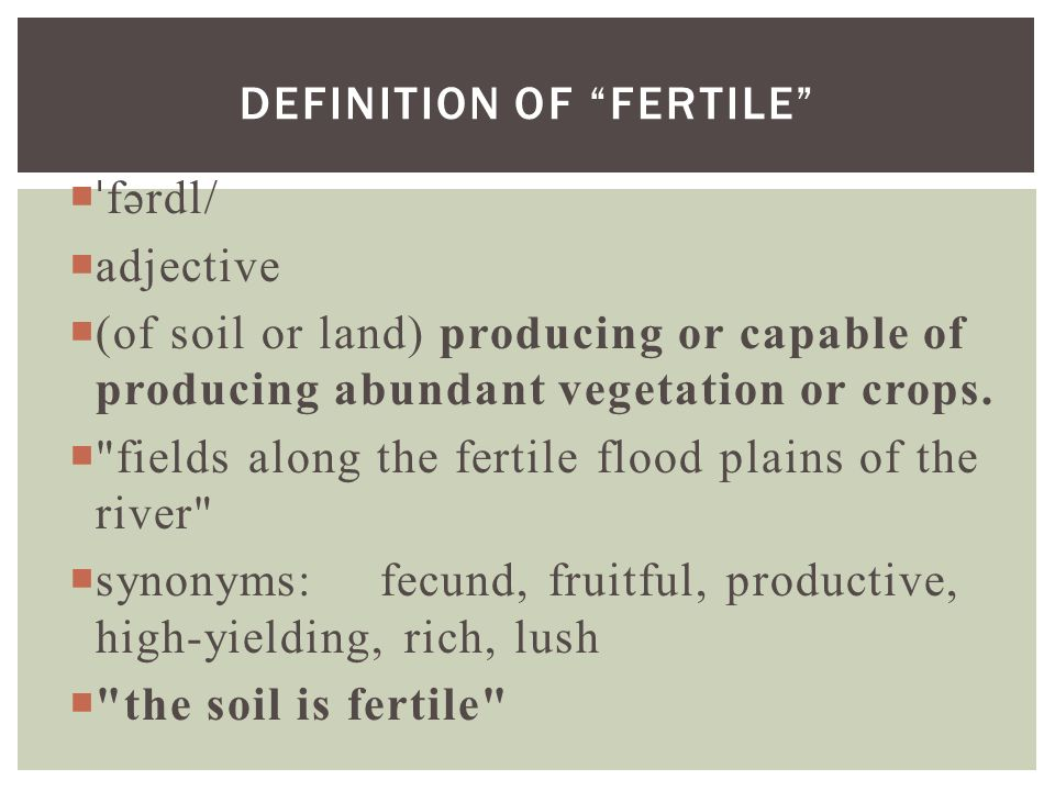 Chapter 3 the fertile crescent part i sections 1 2 for Rich soil definition