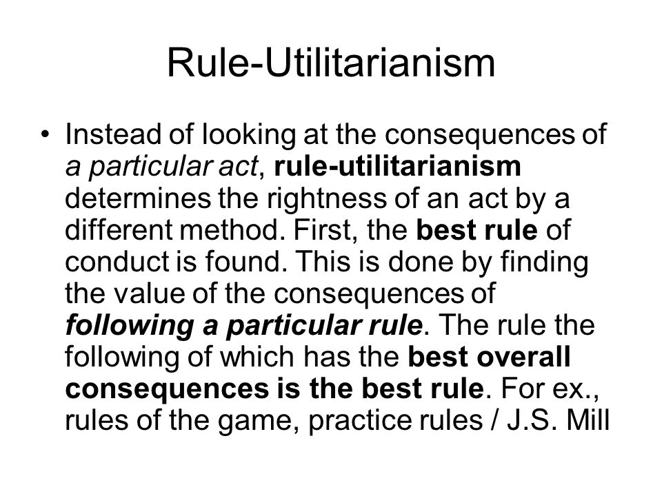utilitarianism is the best approach to What is the difference between rule utilitarianism and act  between rule utilitarianism and act  rules to overcome this problem with mill's approach.