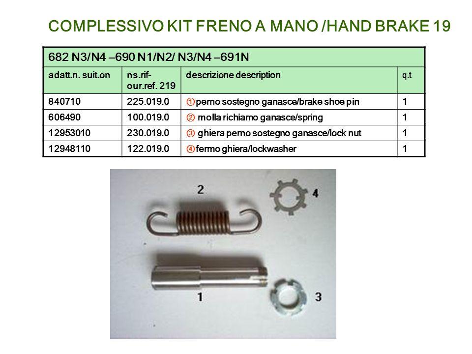 COMPLESSIVO KIT FRENO A MANO /HAND BRAKE 19