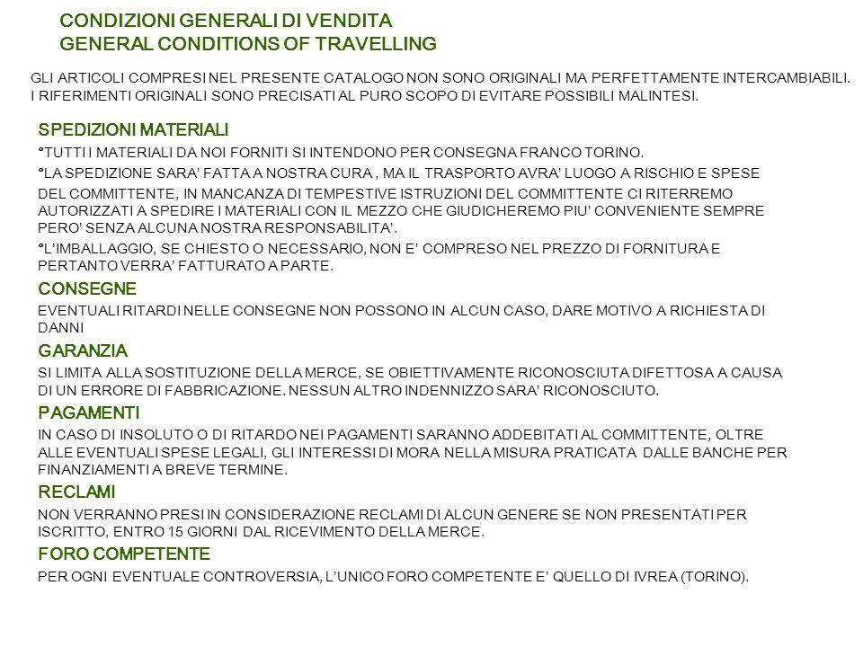 CONDIZIONI GENERALI DI VENDITA GENERAL CONDITIONS OF TRAVELLING