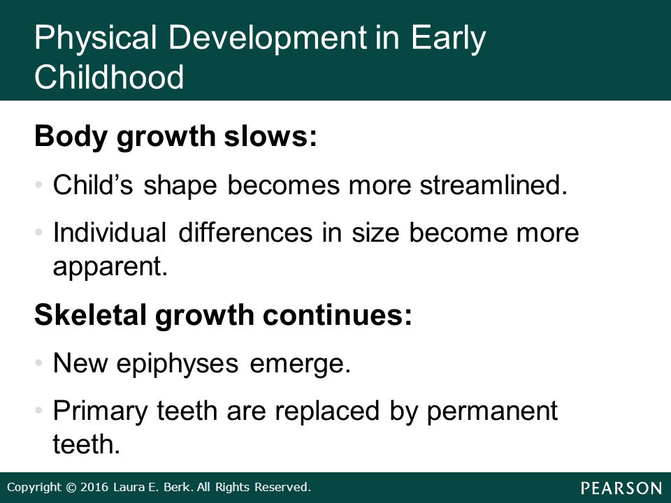 the physical changes during early childhood development From many people, including child development experts, researchers, indigenous  partners, families,  development during this period is not as widely and readily   with puberty, physical changes and gender roles, making friendships and.