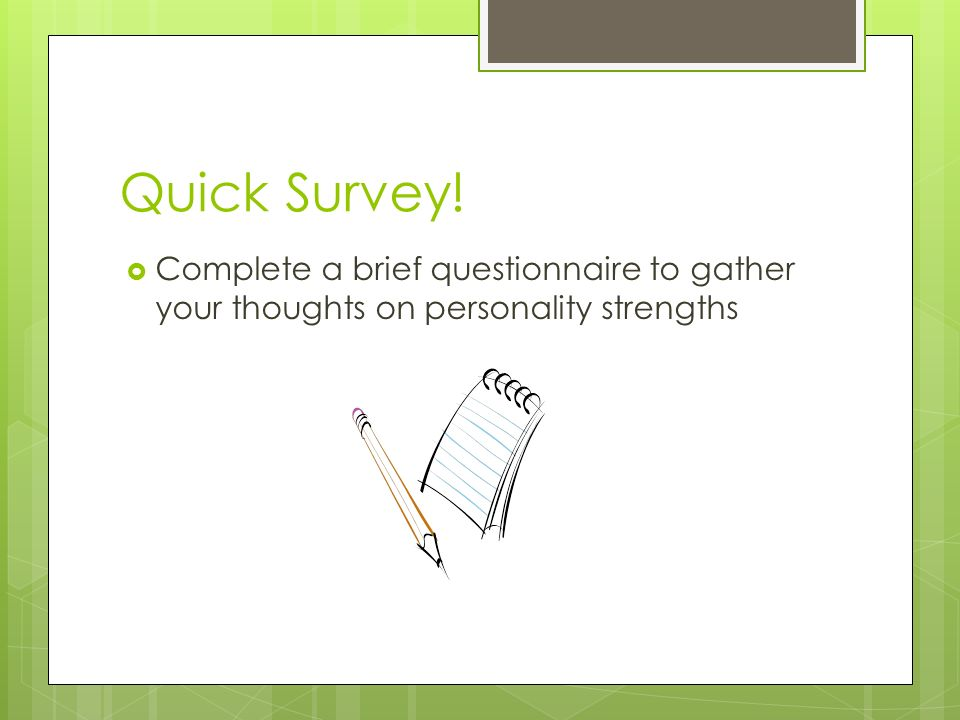 Quick Survey! Complete a brief questionnaire to gather your thoughts on personality strengths