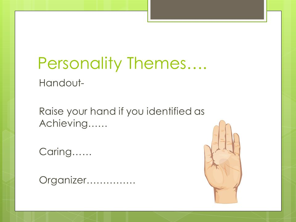 Personality Themes….