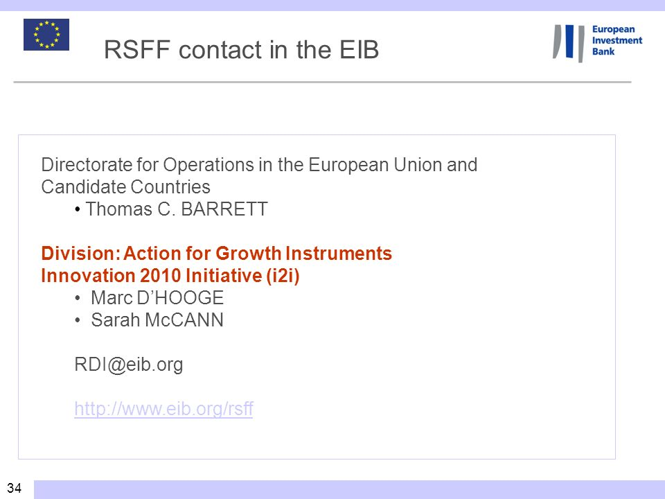 RSFF contact in the EIB Directorate for Operations in the European Union and Candidate Countries. Thomas C. BARRETT.