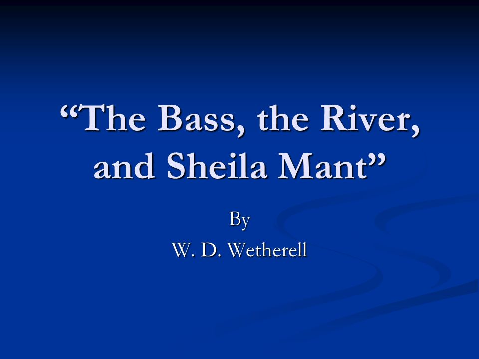 "the bass the river and sheila mant"" ppt video online  1 ""the bass"