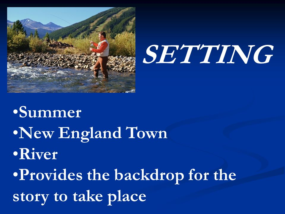 "the bass the river and sheila mant"" ppt video online  setting summer new england town river"