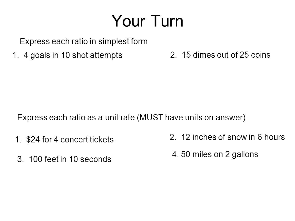 Ratios We are going to Write ratios as fractions (in simplest form ...