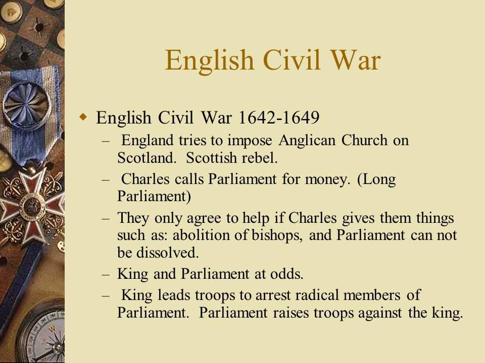 civil war 1642 essay Lack of money one of the reasons why the civil war broke out in england in 1642 was because of charles' lack of money to discover the source of this, we have to go back to the beginning of james' reign.