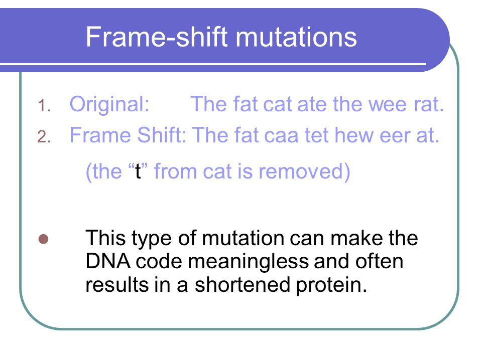 Frame-shift mutations