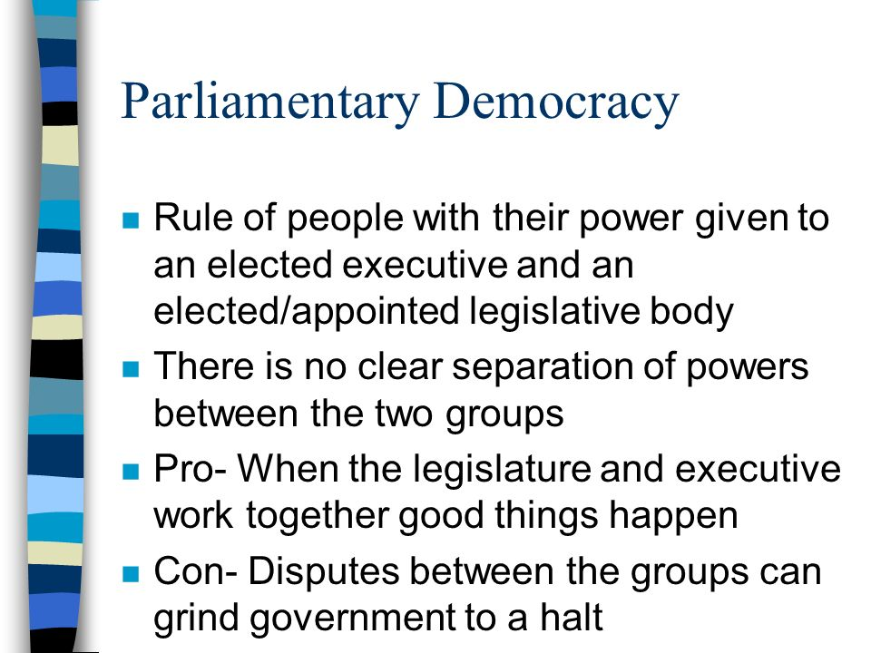 Parliamentary Democracy Types of Government. -...