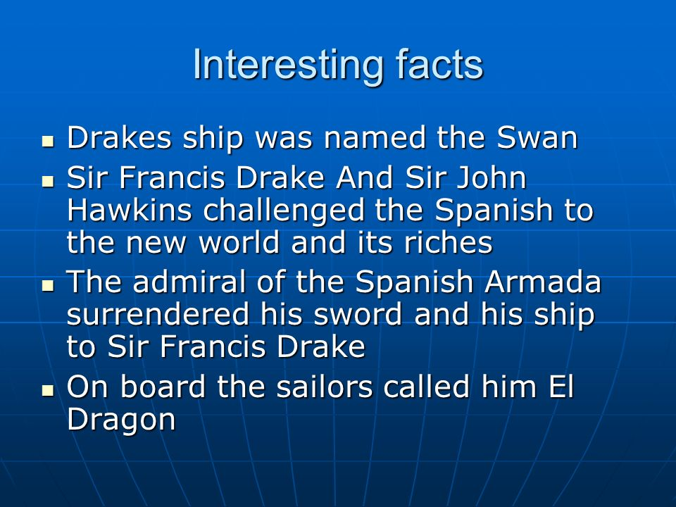 Sir francis drake ppt video online download for Fun facts about drake