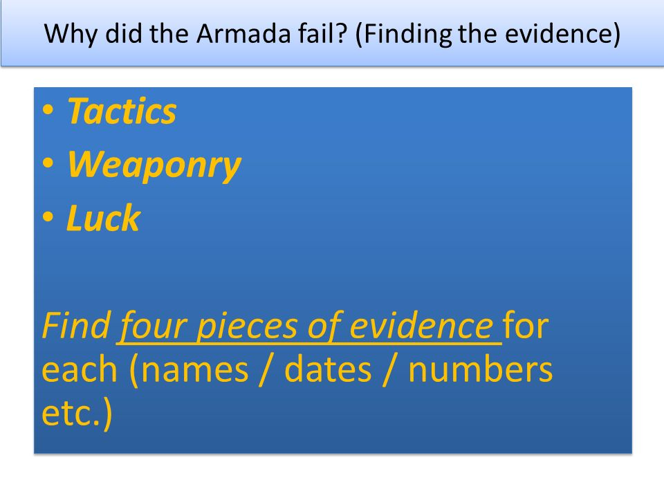 why did the armada fail essay In a few days, the armada had arrived on the coast of england a series of  beacon flashes alerted the english to the spaniards' arrival drake led the  english.