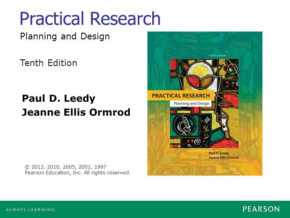 Practical Research Paul D Leedy Jeanne Ellis Ormrod Ppt Video Online Download