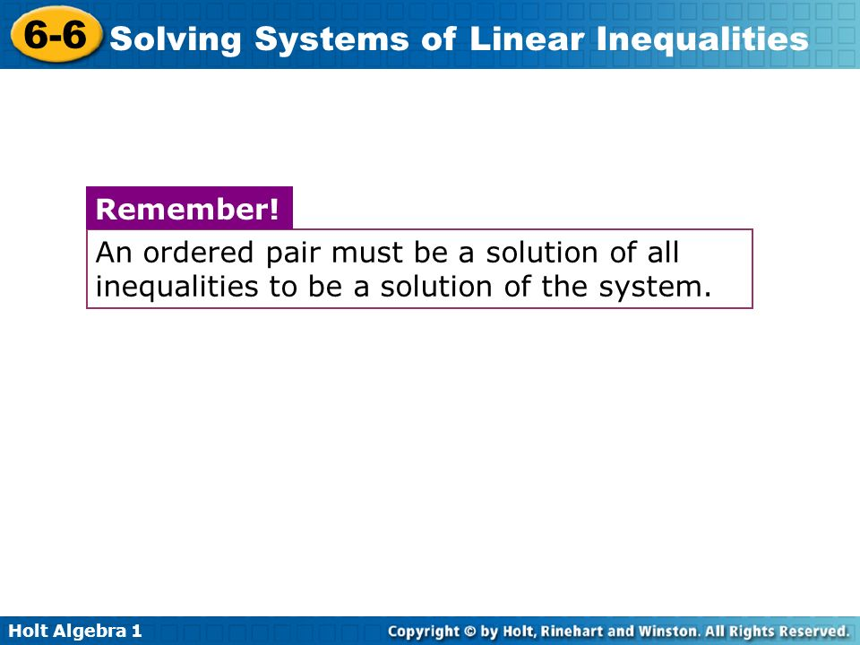 An ordered pair must be a solution of all inequalities to be a solution of the system.