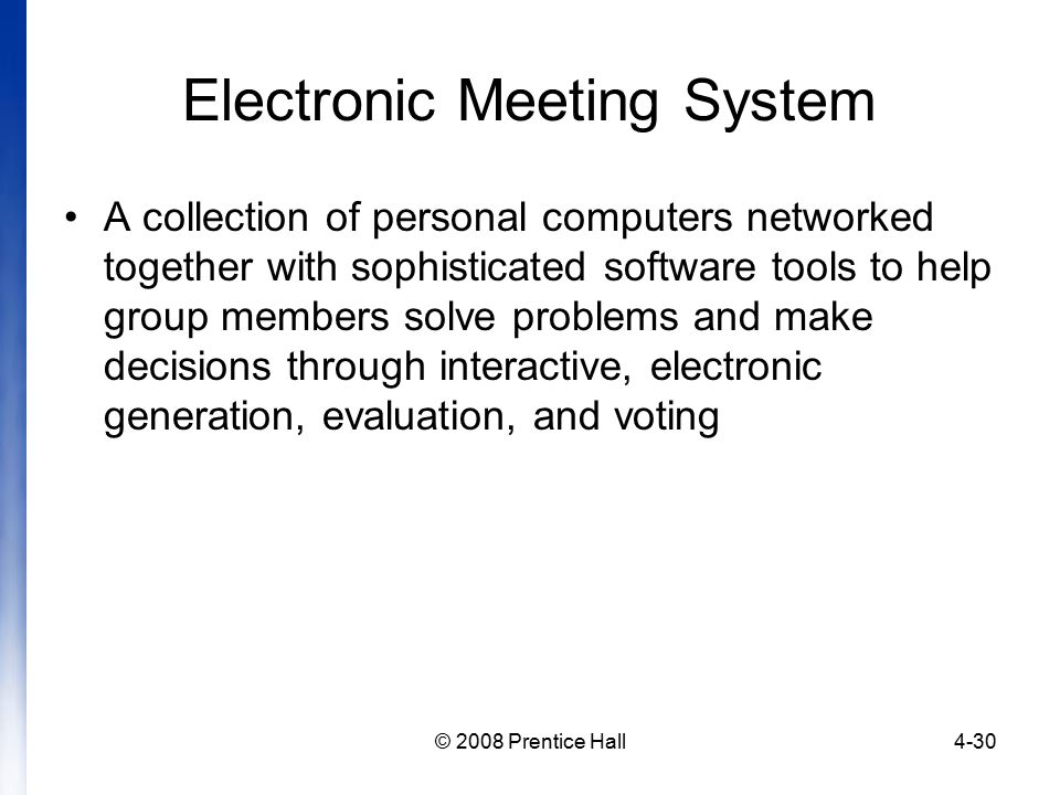 electronic meeting systems What is an 'electronic meeting system - ems' an electronic meeting system (ems) is software intended to stimulate problem-solving and decision-making within a group standard features of electronic meeting systems include electronic brainstorming (generally in an anonymous format), parallel.