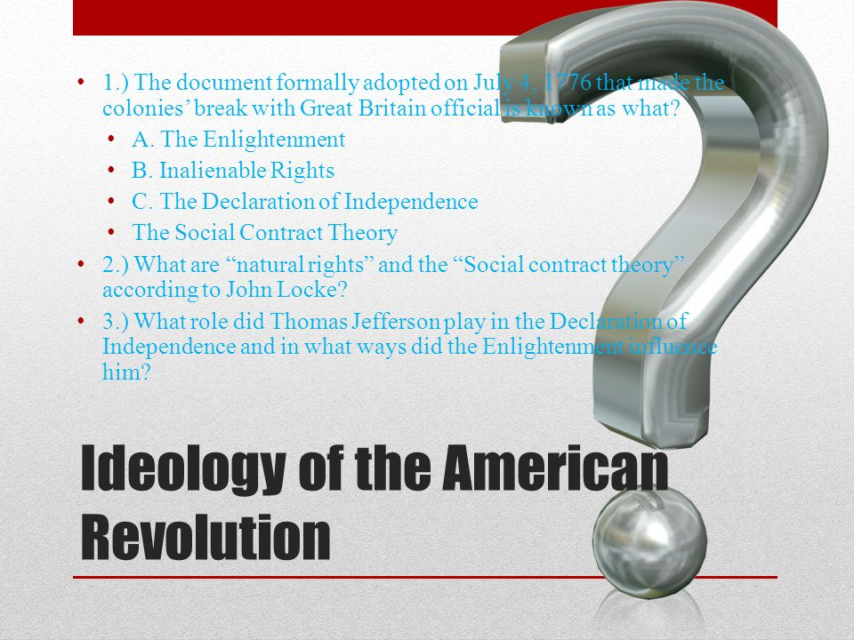 locke ideology and the declaration of Whereas today we have democrats and republicans arguing over these issues, in 17th-century england, the two prevailing viewpoints were best exemplified by the writings of thomas hobbes and john locke.