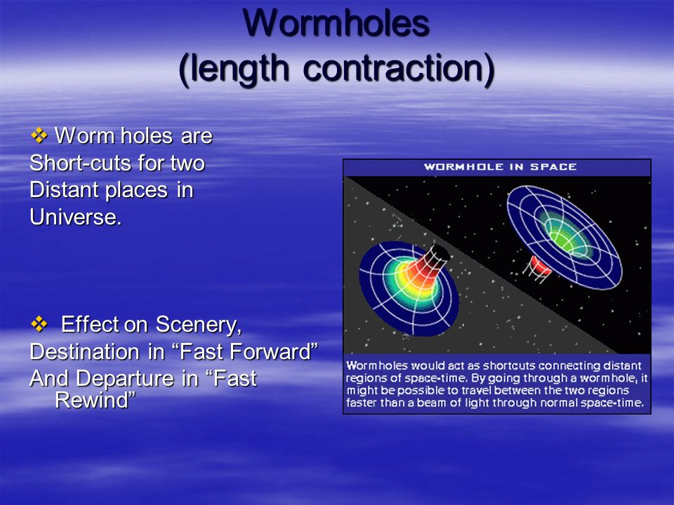 Wormholes (length contraction)