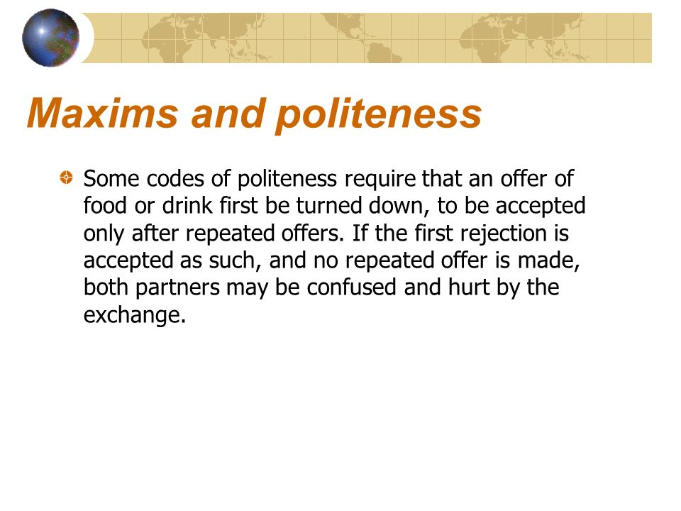 politeness and pragmatics cross cultural communication Chinese politeness - download as pdf file (pdf), text file (txt) or read online cultural studies  griffith working papers in pragmatics and intercultural communication 1, 2 (2008), 59‐74 59 australian and chinese perceptions of (im)politeness in an  of cross‐cultural communication between speakers of chinese and english.