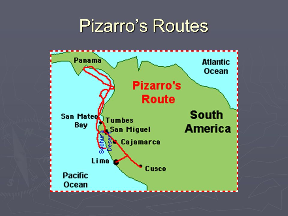 S Francisco Pizarro Exploration Route: Spain Claims An Empire P Ppt Video Online Download