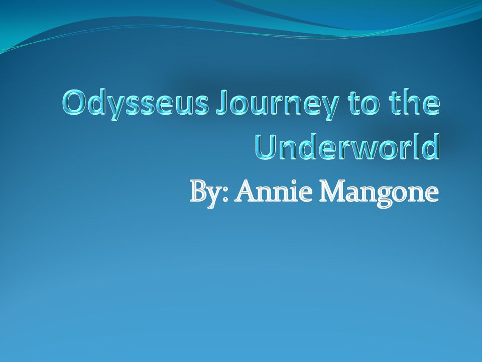 odysseus journey to the underworld essay Odysseus journey to the underworld essay writer persuasive essay about cause and effect of bullying environmental research papers with solutions pdf corporal punishment essay conclusions measures to control pollution essay in marathi writing out numbers in essays learning looking for alibrandi essay themes to kill.