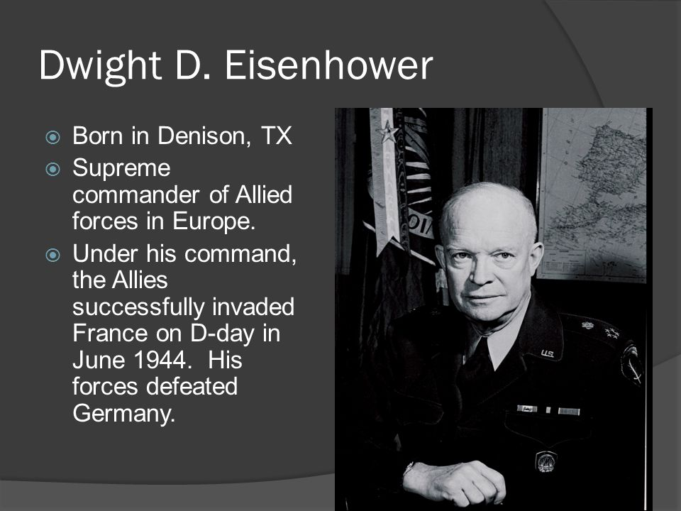 a history of dwight d eisenhower born in denison texas Dwight david, one of seven sons of david and ida eisenhower, was born october 14th, 1890, in denison, texas he entered the us military academy in 1911, where he.