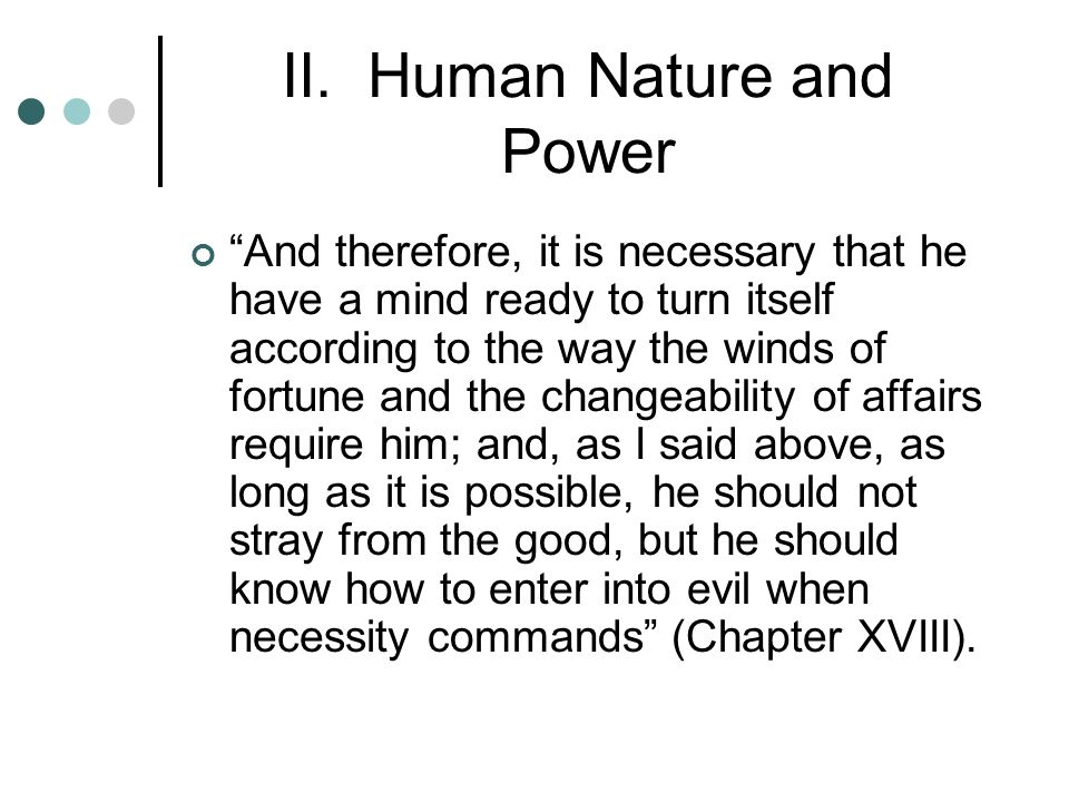 human nature and power Power and human nature in recent times the literature on the problem of  power in its various aspects has grown immensely wars and their aftermaths.