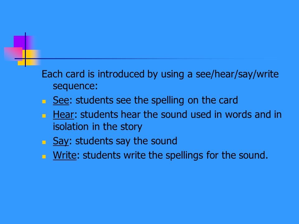 Each card is introduced by using a see/hear/say/write sequence: