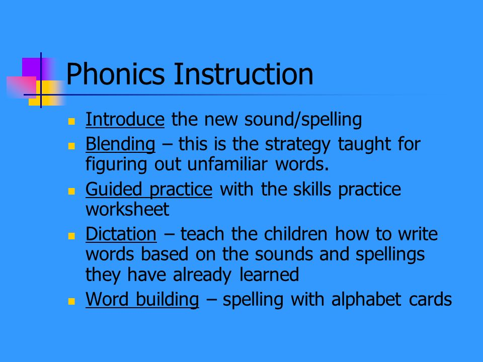 Phonics Instruction Introduce the new sound/spelling