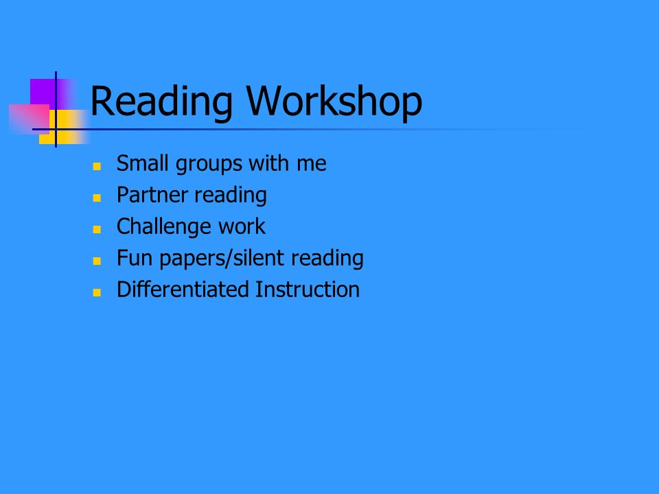 Reading Workshop Small groups with me Partner reading Challenge work