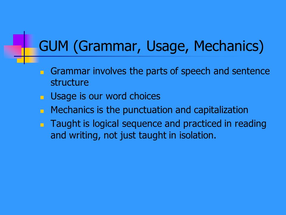 GUM (Grammar, Usage, Mechanics)
