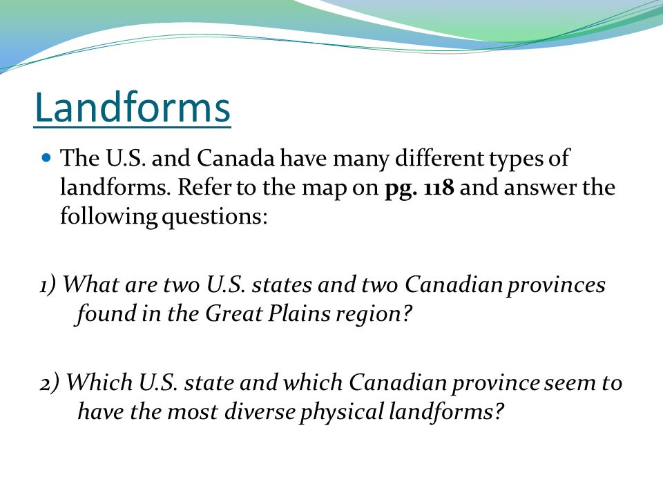 Landforms The U S And Canada Have Many Different Types Of Landforms Refer To The Map