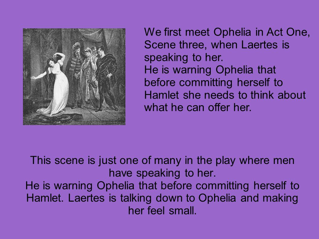roles of women in hamlet William shakespeare's hamlet follows the young ophelia is a difficult role to in the case of an ingenue like ophelia, a very young and lovely woman.
