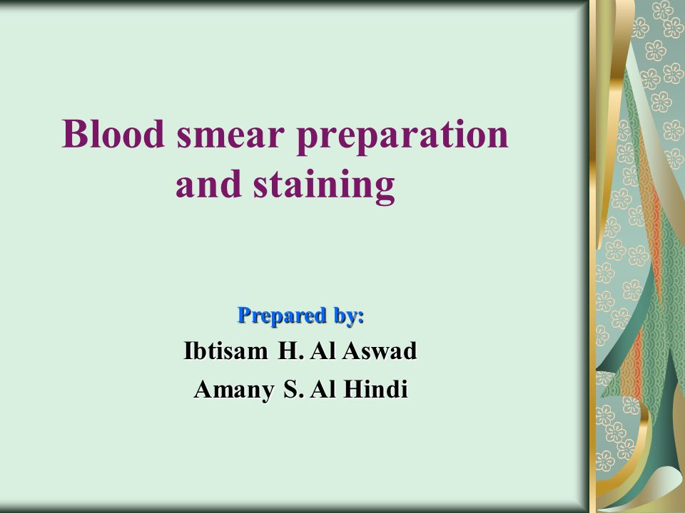 preparation of films for staining Lesson 3-2 preparation and staining of blood smears side method for preparation of blood films: place spreader slide at an angle of about 300 from the horizontal.