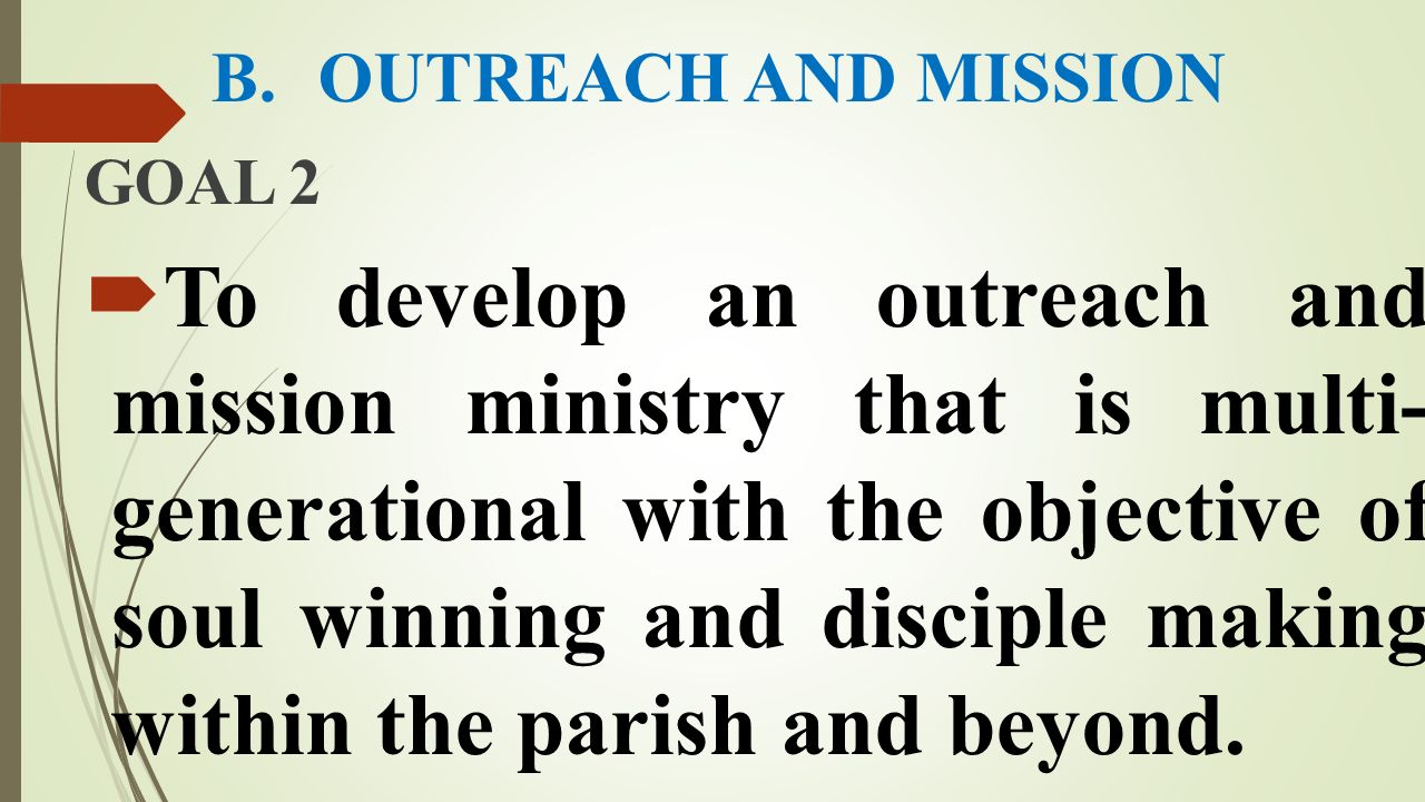 B. OUTREACH AND MISSION GOAL 2.