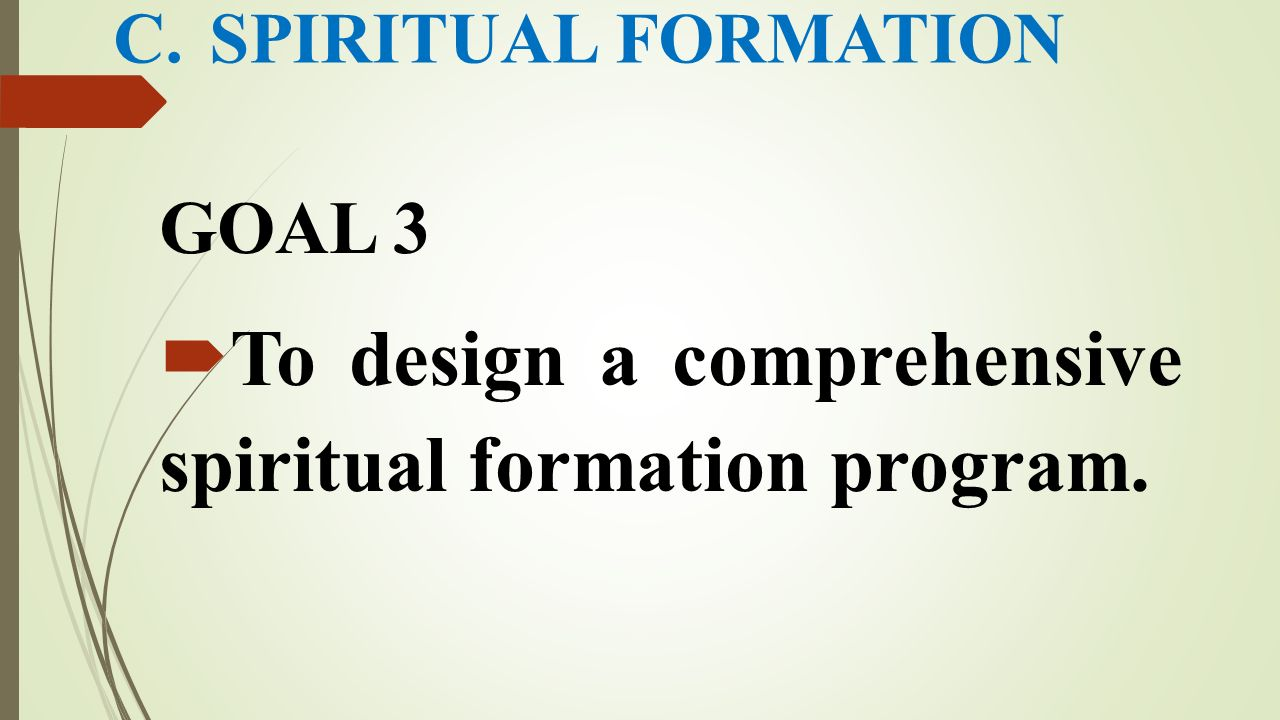 To design a comprehensive spiritual formation program.