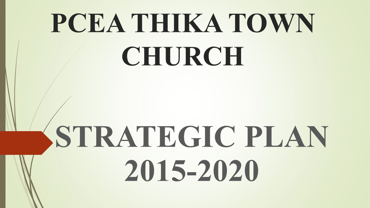 PCEA THIKA TOWN CHURCH STRATEGIC PLAN 2015-2020