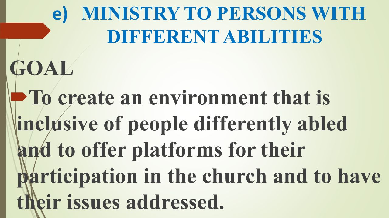 e) MINISTRY TO PERSONS WITH DIFFERENT ABILITIES